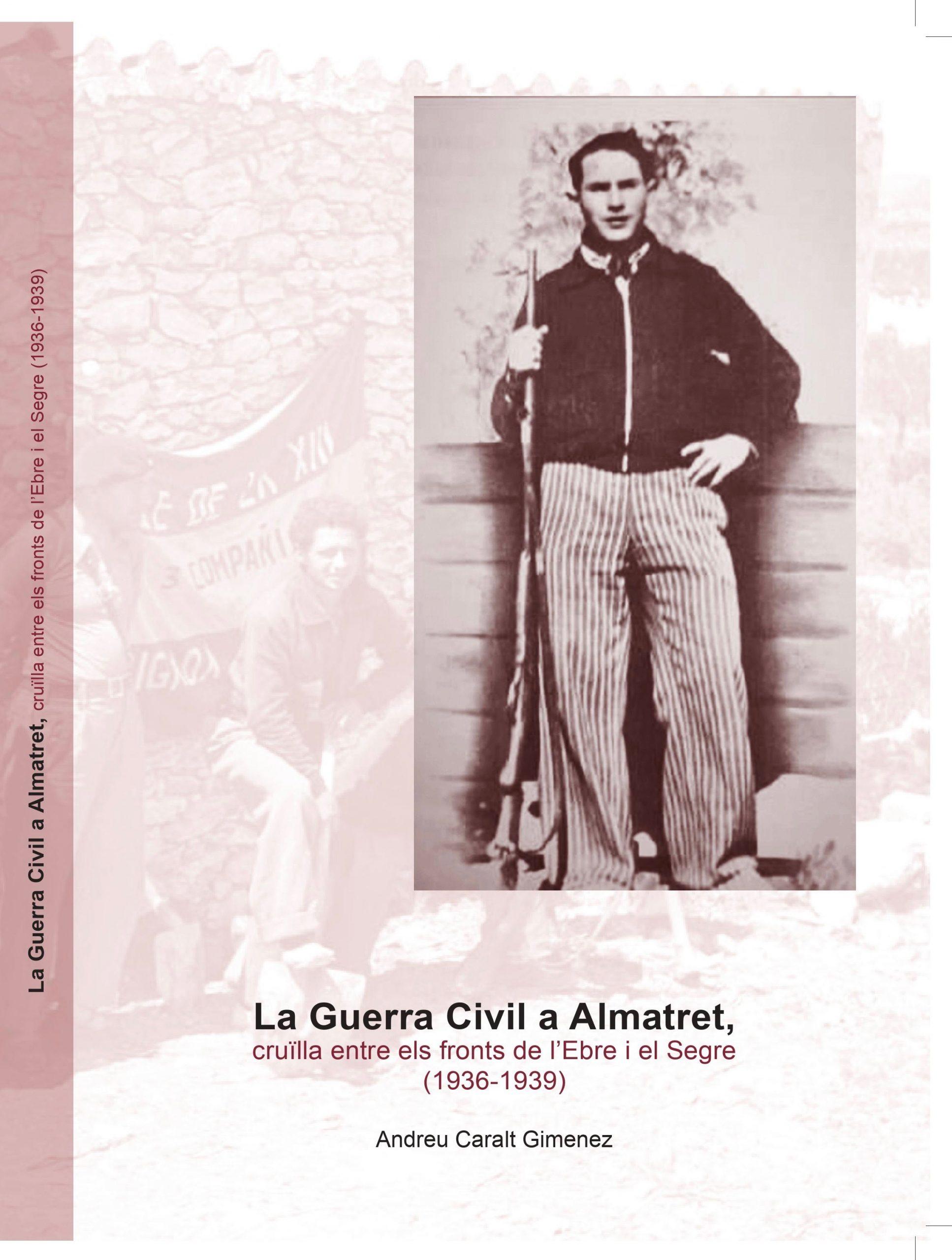 La Guerra Civil a Almatret, cruïlla entre els fronts de l'Ebre i el Segre (1936-1939)